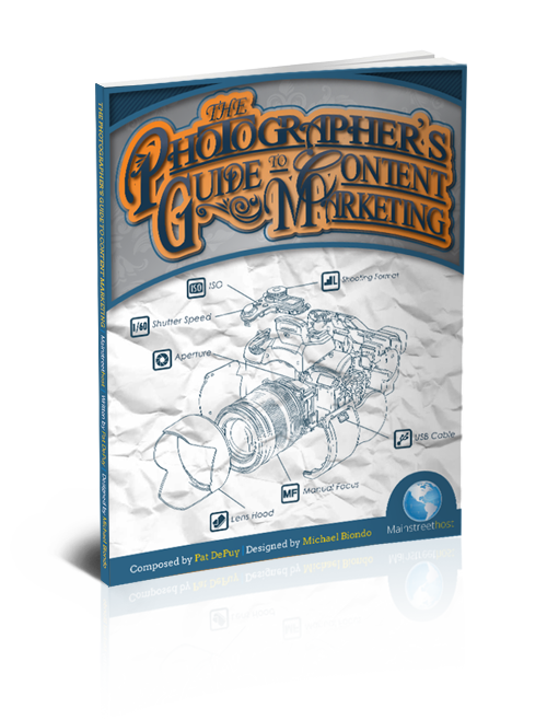 The Photographer's Guide To Content Marketing E-book | Pat DePuy | Michael Biondo | Mainstreethost
